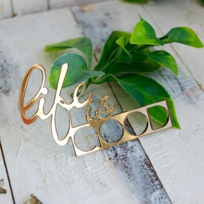 "Декор из зеркального пластика ""Life is good"" ЗП-66"